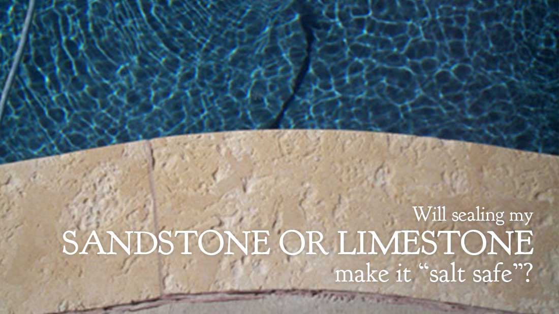"Will sealing my sandstone or limestone make it ""salt safe""?"